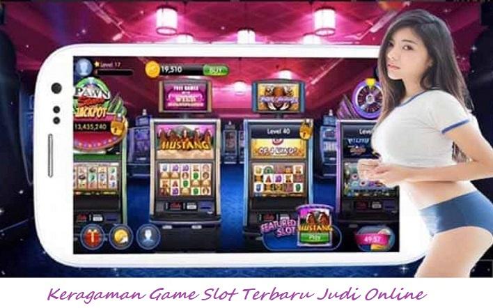Keragaman Game Slot Terbaru Judi Online