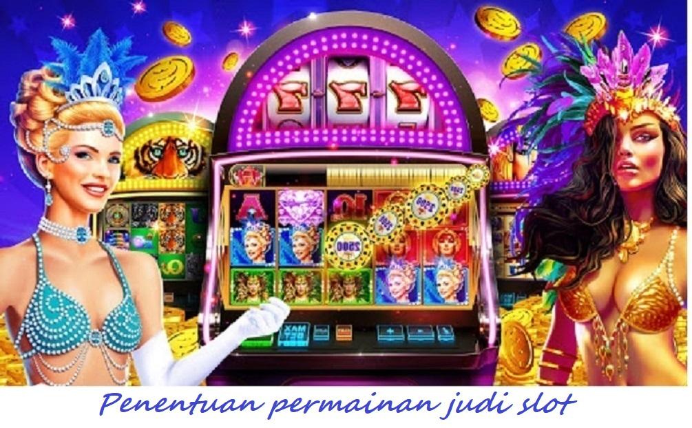 Penentuan permainan judi slot